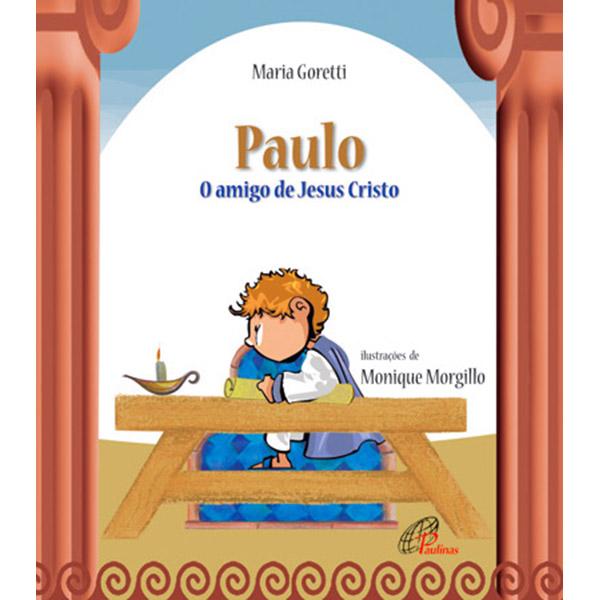 Paulo: o amigo de Jesus Cristo