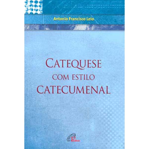 Catequese com estilo catecumenal