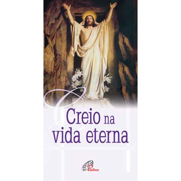 Creio na vida eterna