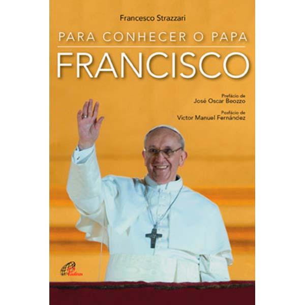 Para conhecer o Papa Francisco
