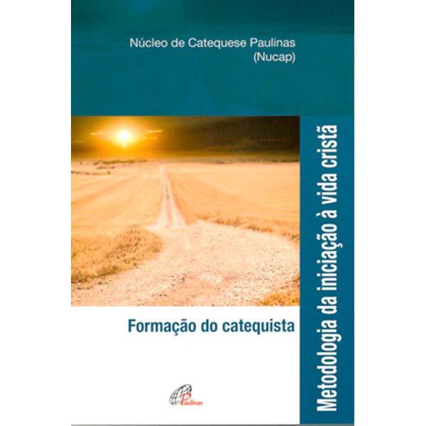 Metodologia da iniciação à vida cristã - Formação do catequista