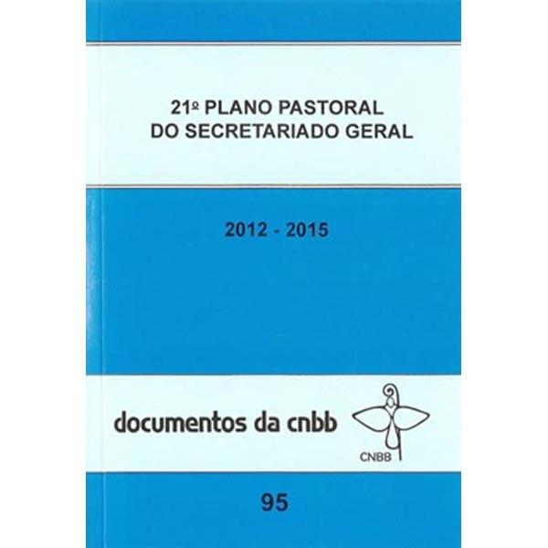 21º Plano pastoral do secretariado geral 2012-2015 - Doc 95 CNBB
