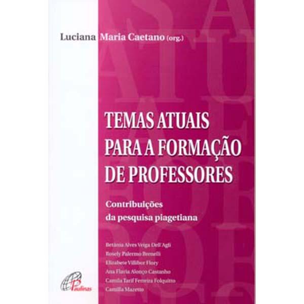 Temas atuais para a formação de professores