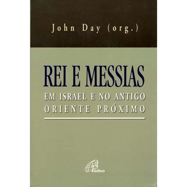 Rei e Messias em Israel e no antigo oriente próximo