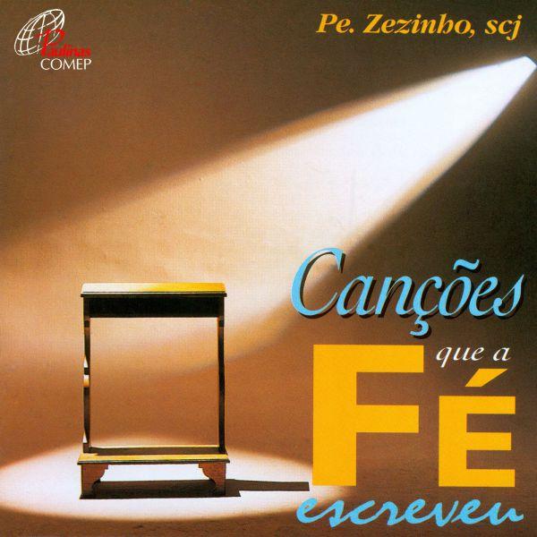 Canções que a fé escreveu - Pe. Zezinho