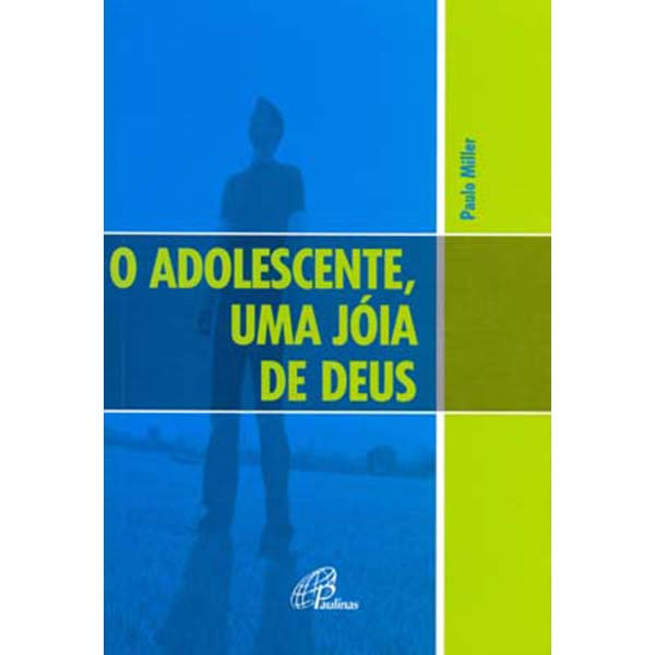 Adolescente, uma jóia de Deus (O)
