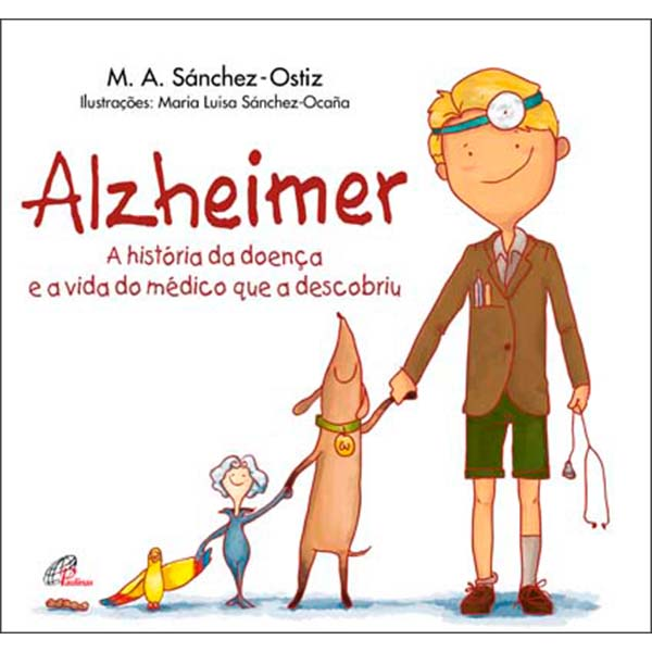 Alzheimer - A história da doença e a vida do médico que a descobriu