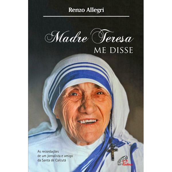 Madre Teresa me disse