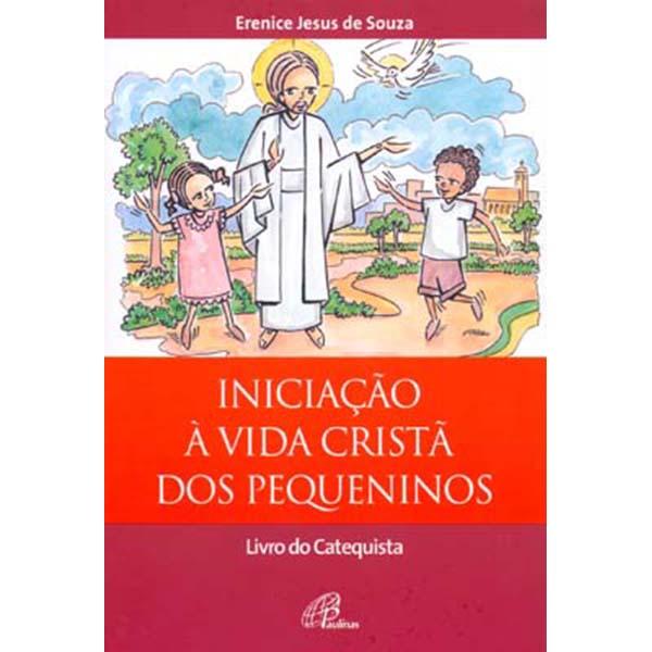Iniciação à vida cristã dos pequeninos - catequista
