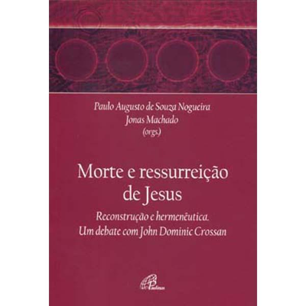 Morte e a ressurreição de Jesus (A)