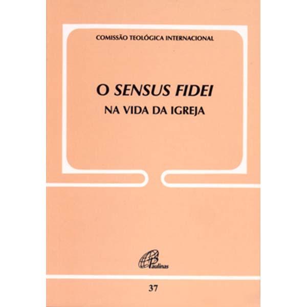 Sensus fidei na vida da Igreja (O) - Doc. 37