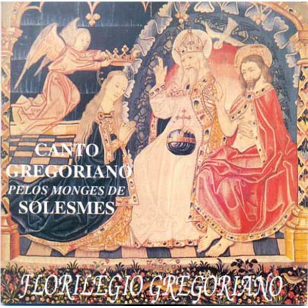 Florilégio Gregoriano - Canto Gregoriano pelos Monges de Solesmes