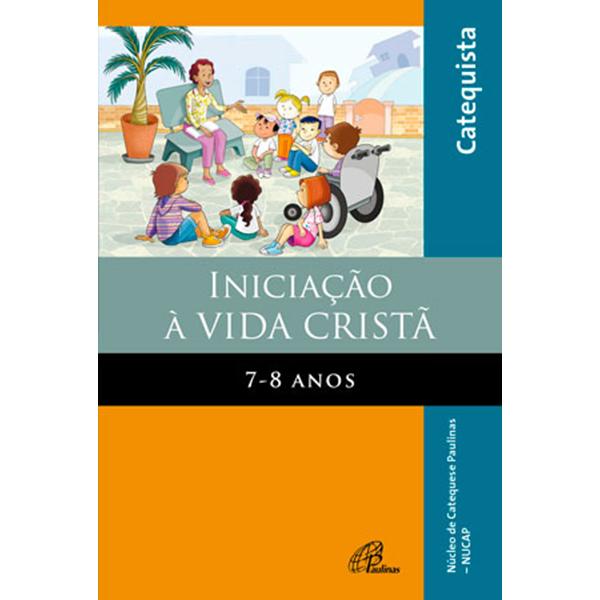 Iniciação à Vida Cristã: 7 - 8 anos - Livro do Catequista