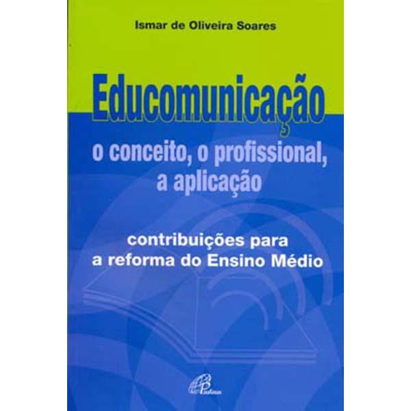 Educomunicação: o conceito, o profissional, a aplicação