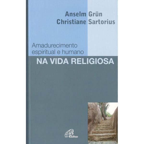Amadurecimento espiritual e humano na vida religiosa