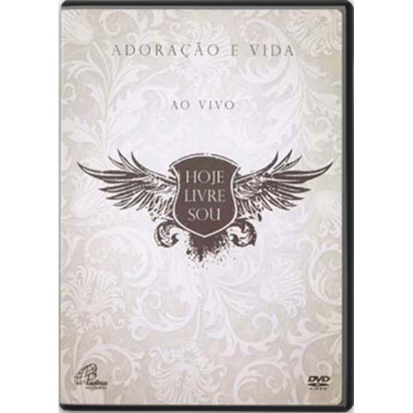 Hoje livre sou - Adoração e Vida DVD ao vivo - 95 min.
