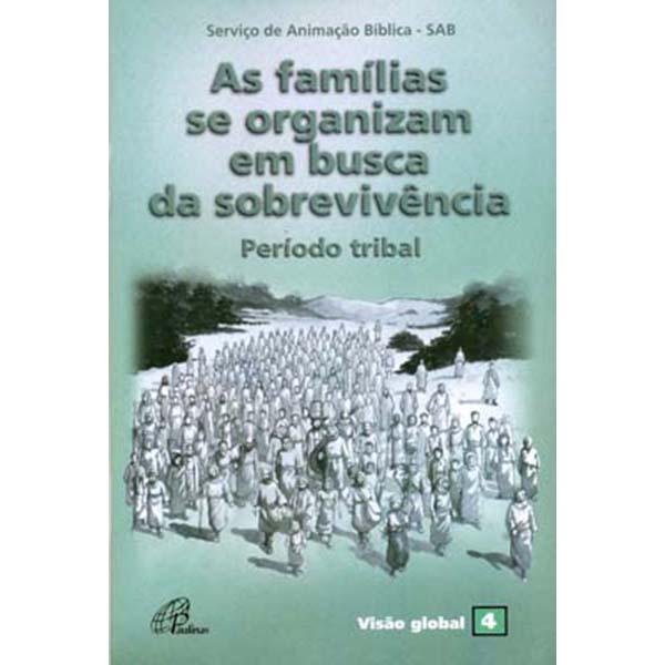 Famílias se organizam em busca da sobrevivência (As) - Período tribal