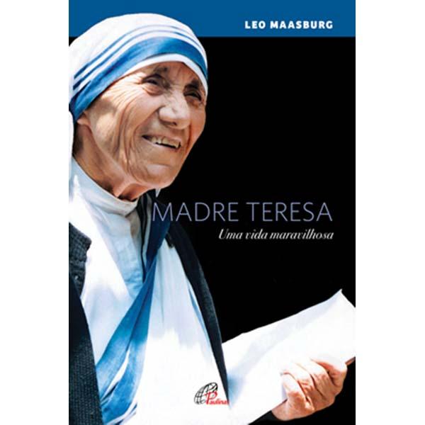 Madre Teresa: uma vida maravilhosa