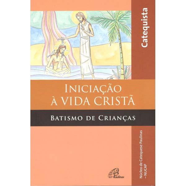 Iniciação à vida cristã: Batismo de Crianças - Livro do Catequista