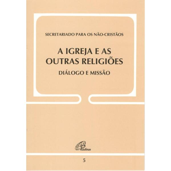 Igreja e as outras religiões - Diálogo e Missão - Doc. 5