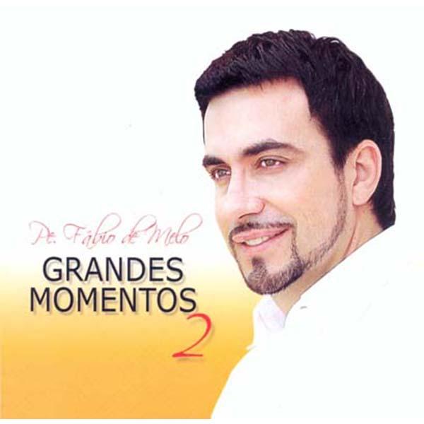 Grandes momentos 2 - Pe. Fábio de Melo