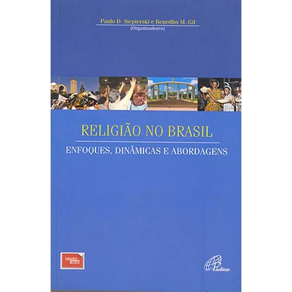 Religião no Brasil enfoques, dinâmicas e abordagens