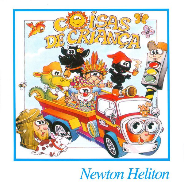 Coisas de criança 01 - Newton Heliton