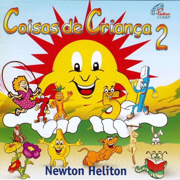 Coisas de criança 02 - Newton Heliton