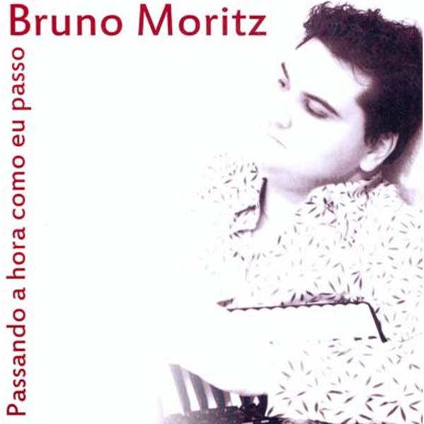 Passando a hora como eu passo - Bruno Moritz