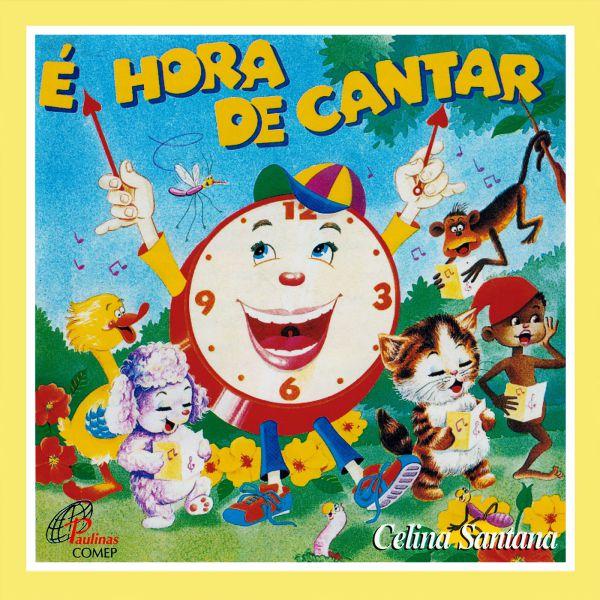 É hora de cantar - Celina Santana CD