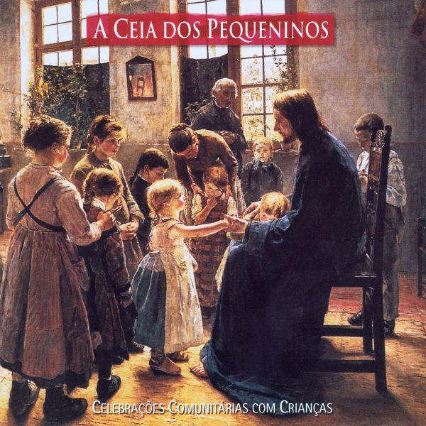 Ceia dos pequeninos (A) celebrações comunitárias com crianças