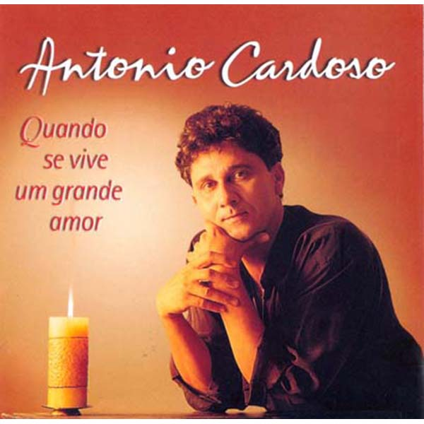 Quando se vive um grande amor - Antonio Cardoso