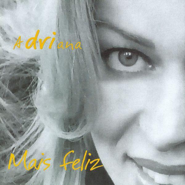 Mais feliz - Adriana