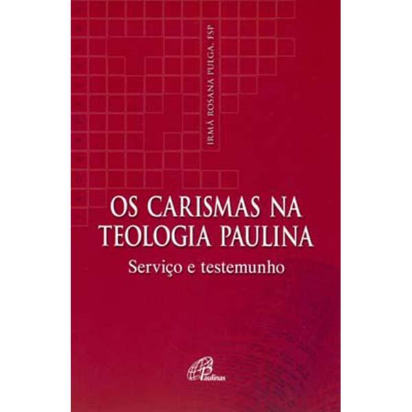 Carismas na teologia Paulina (Os)