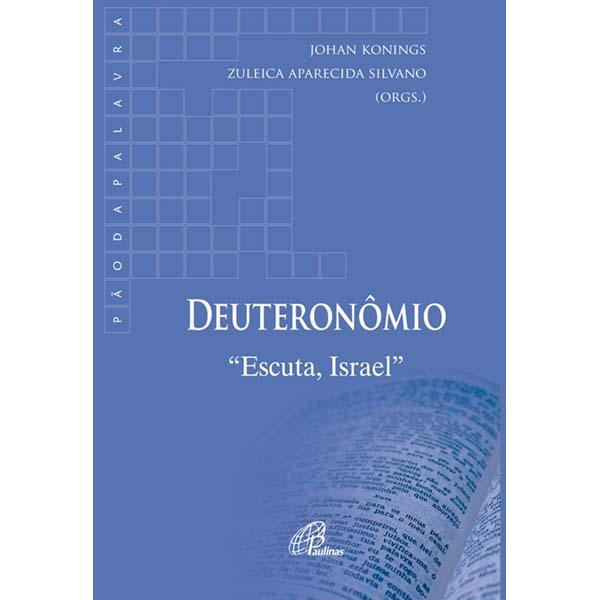 Deuteronômio - Escuta, Israel