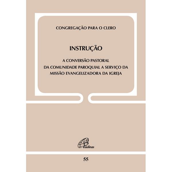 Instrução: conversão pastoral da comunidade paroquial a serviço da missão