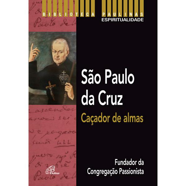 São Paulo da cruz: Caçador de almas