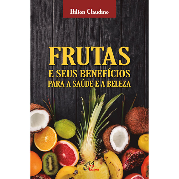 Frutas e seus benefícios para a saúde e a beleza