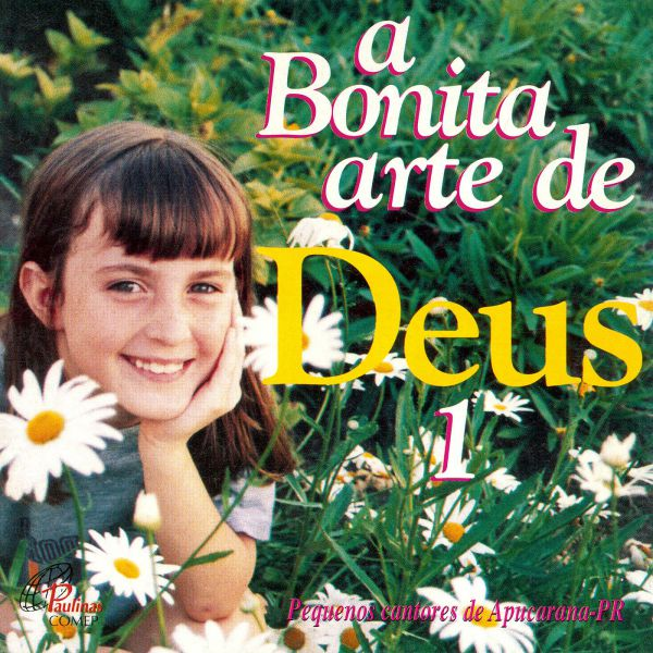 Bonita arte de Deus (A) vol 1 - Pequenos Cantores de Apucarana