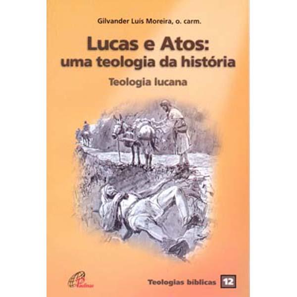 Lucas e Atos: uma teologia da história