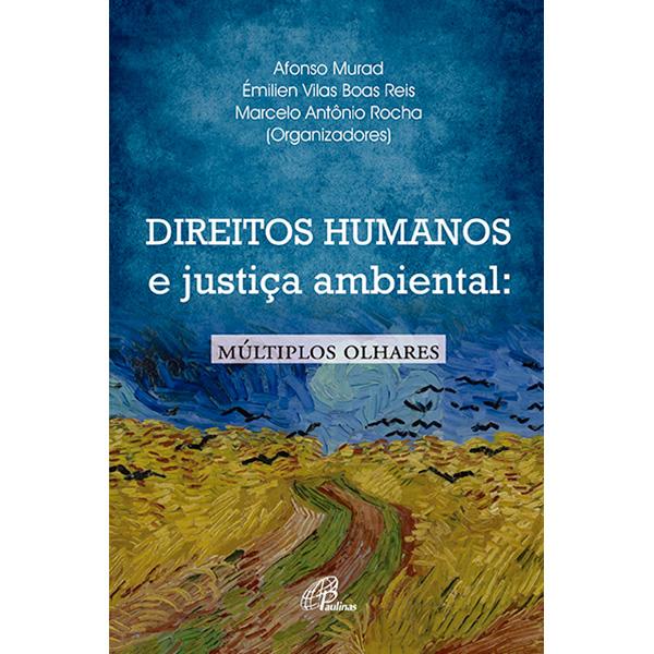 Direitos humanos e justiça ambiental: múltiplos olhares