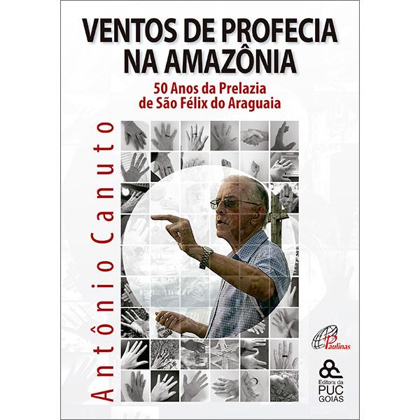 Ventos de profecia na Amazônia