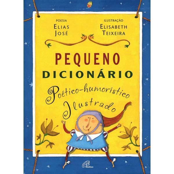 Pequeno dicionário poético-humorístico ilustrado