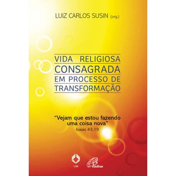 Vida religiosa consagrada em processo de transformação