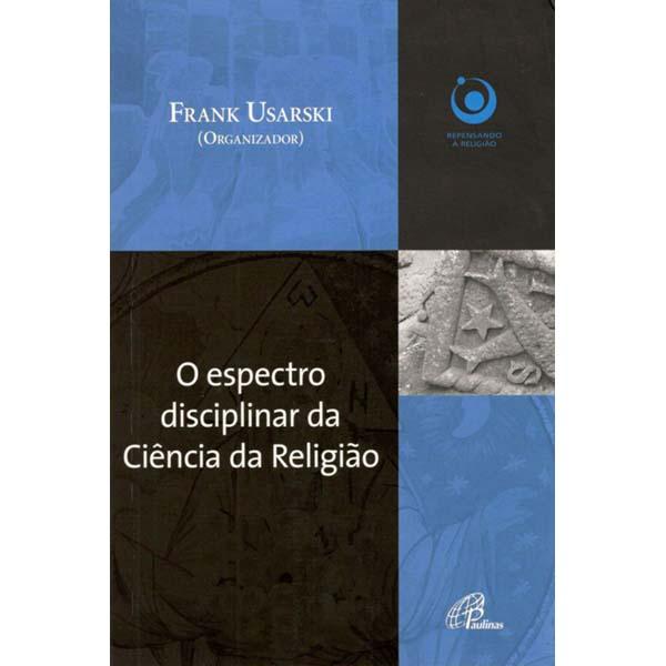 Espectro disciplinar da ciência da religião (O)