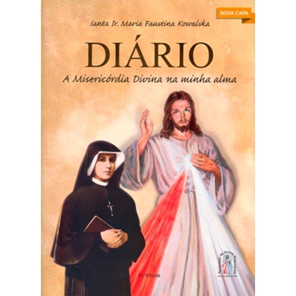 Diário: A Misericórdia Divina na minha alma - Santa Ir. Faustina