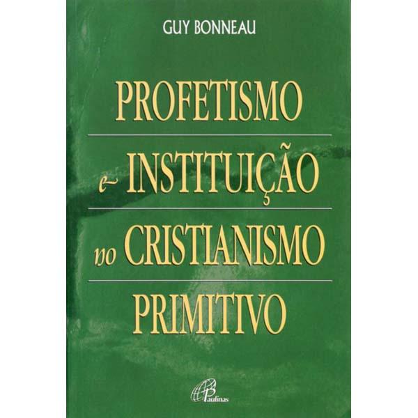Profetismo e instituição no cristianismo primitivo