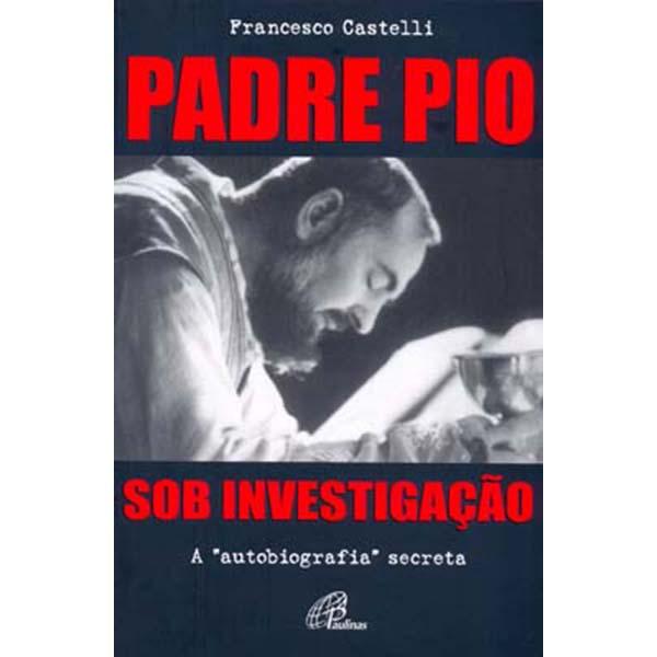 Padre Pio sob investigação