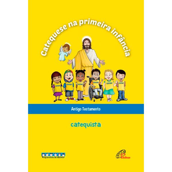 Catequese na primeira infância:  Antigo testamento - catequista