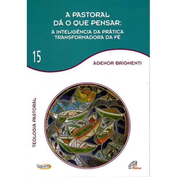 Pastoral dá o que pensar (A) - Vol 15